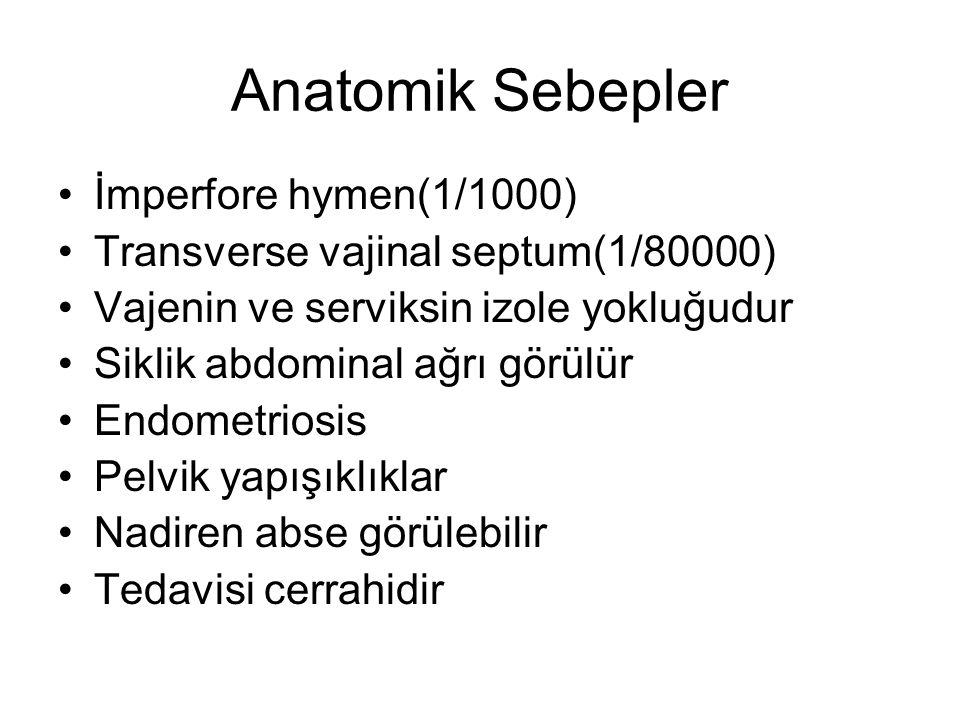 Anatomik Sebepler İmperfore hymen(1/1000)