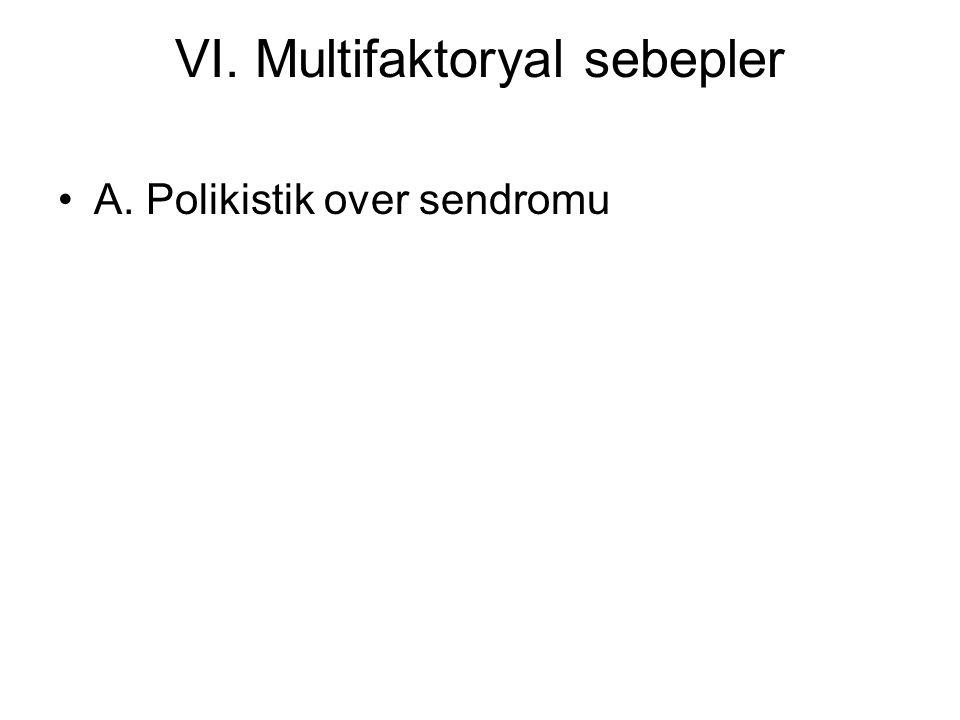 VI. Multifaktoryal sebepler
