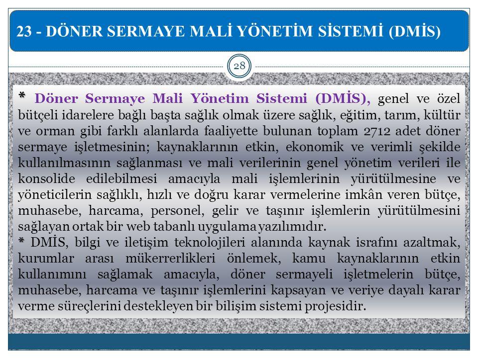 23 - DÖNER SERMAYE MALİ YÖNETİM SİSTEMİ (DMİS)