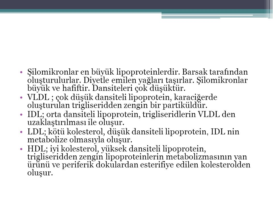 Şilomikronlar en büyük lipoproteinlerdir