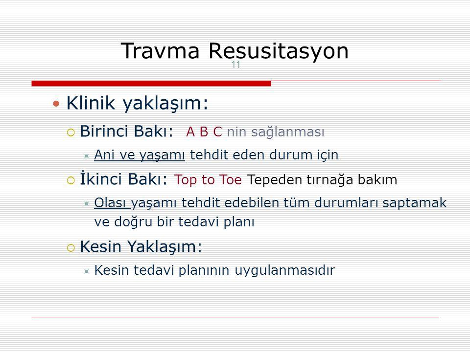 Travma Resusitasyon Klinik yaklaşım: