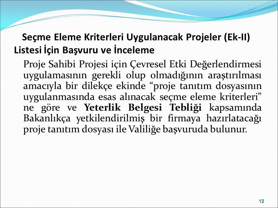 Seçme Eleme Kriterleri Uygulanacak Projeler (Ek-II) Listesi İçin Başvuru ve İnceleme