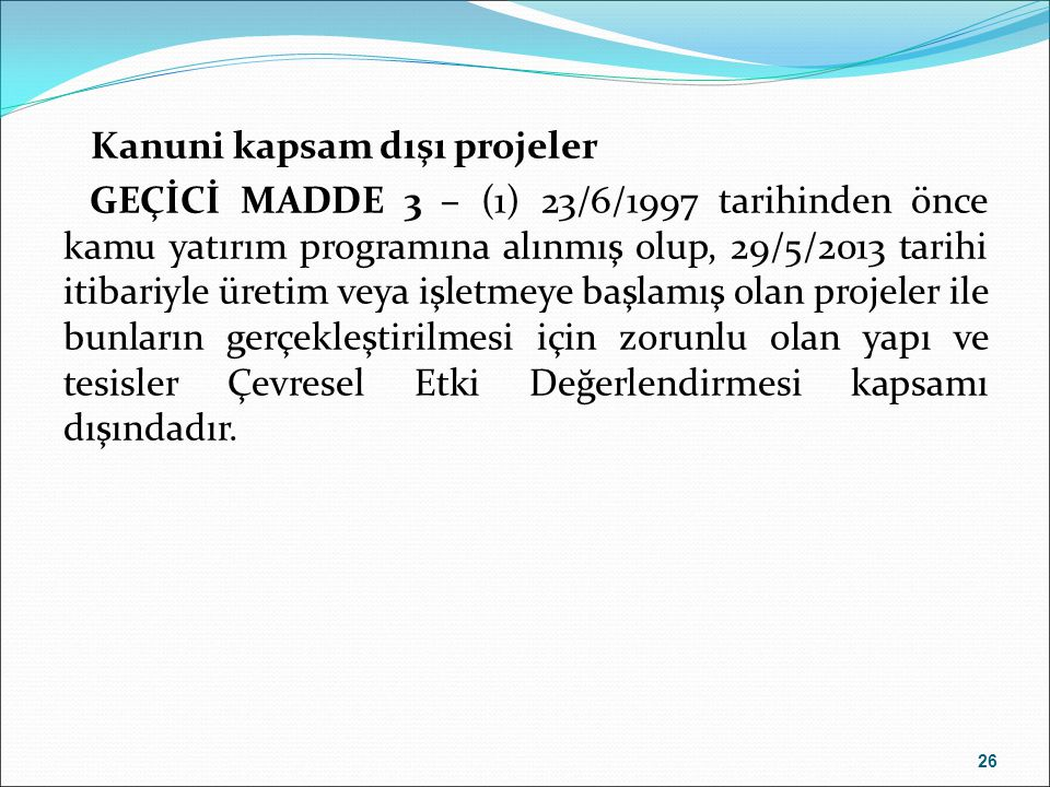 Kanuni kapsam dışı projeler