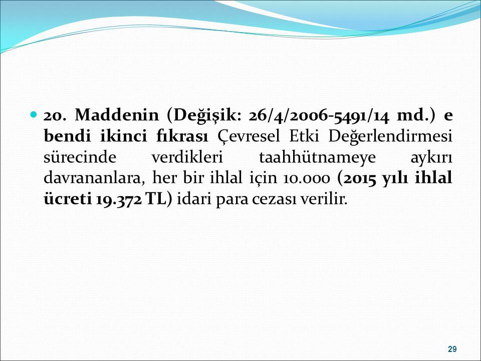 20. Maddenin (Değişik: 26/4/2006-5491/14 md