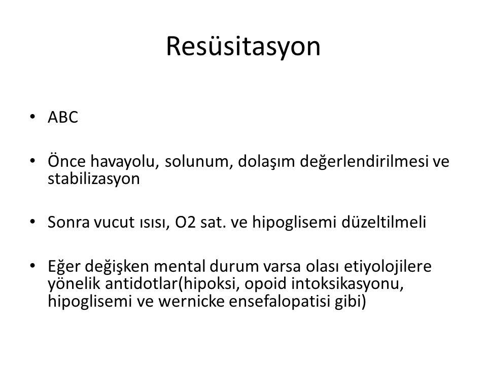 Resüsitasyon ABC. Önce havayolu, solunum, dolaşım değerlendirilmesi ve stabilizasyon. Sonra vucut ısısı, O2 sat. ve hipoglisemi düzeltilmeli.