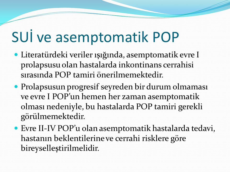 SUİ ve asemptomatik POP