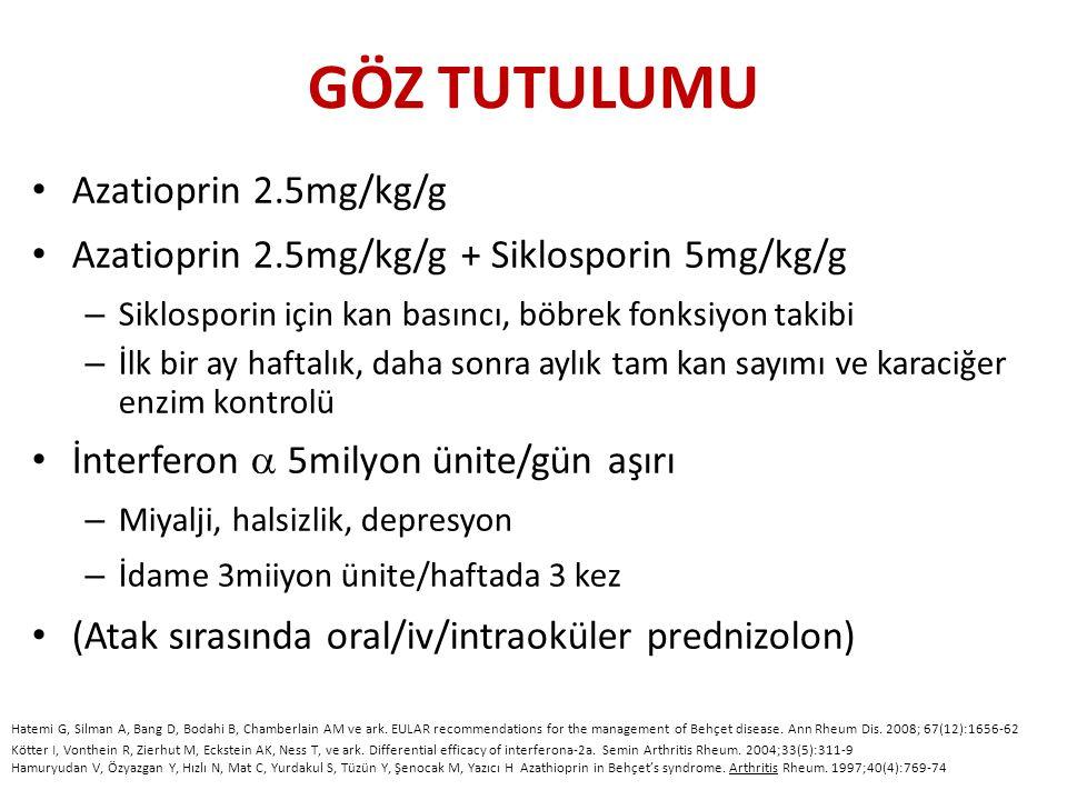 GÖZ TUTULUMU Azatioprin 2.5mg/kg/g