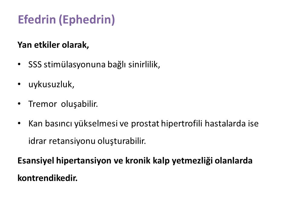 Efedrin (Ephedrin) Yan etkiler olarak,