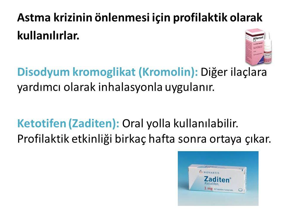 Astma krizinin önlenmesi için profilaktik olarak kullanılırlar