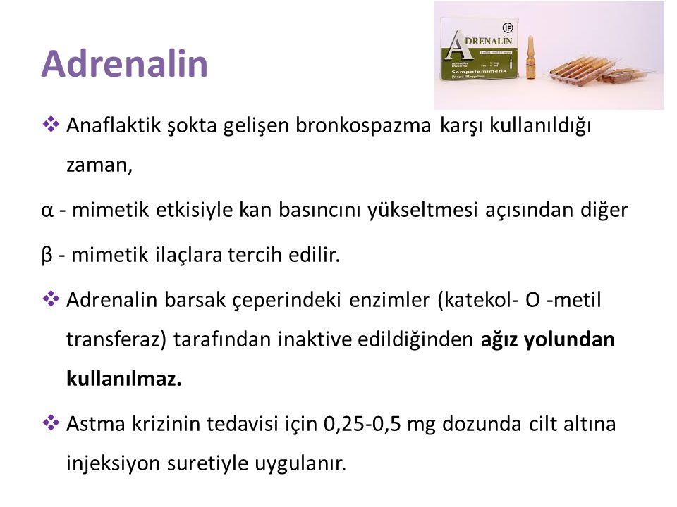 Adrenalin Anaflaktik şokta gelişen bronkospazma karşı kullanıldığı zaman, α - mimetik etkisiyle kan basıncını yükseltmesi açısından diğer.