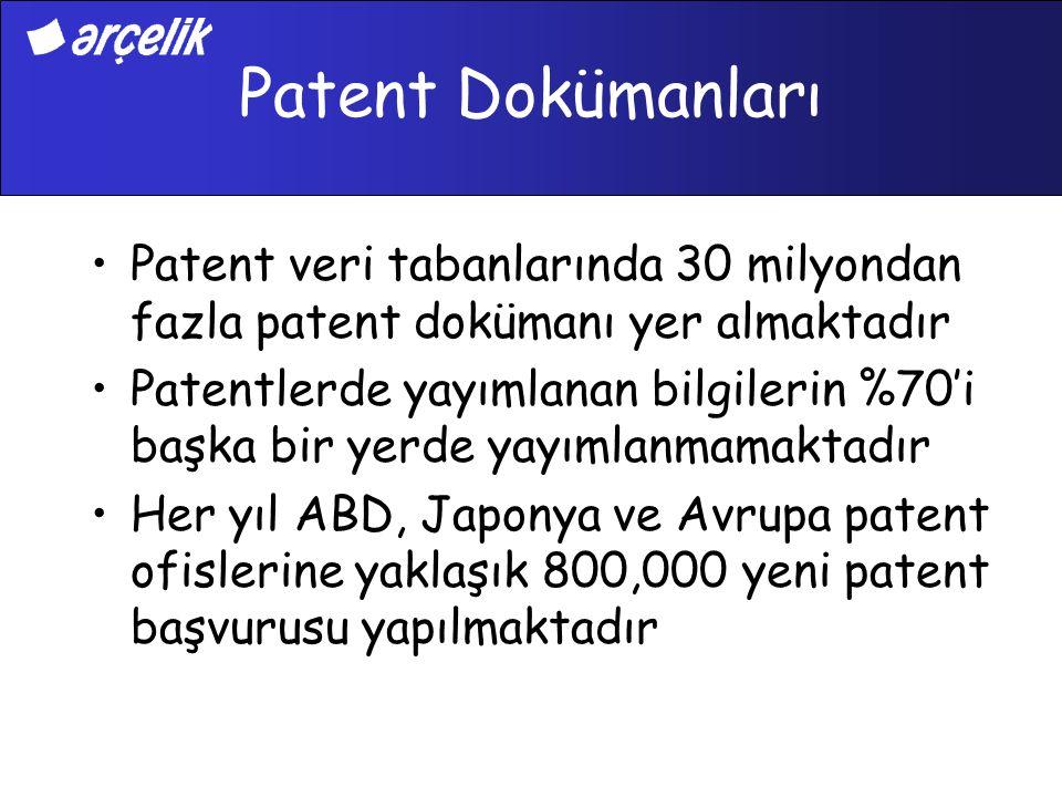Patent Dokümanları Patent veri tabanlarında 30 milyondan fazla patent dokümanı yer almaktadır.