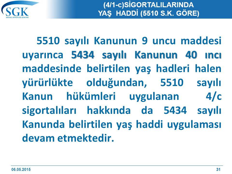 (4/1-c)SİGORTALILARINDA YAŞ HADDİ (5510 S.K. GÖRE)