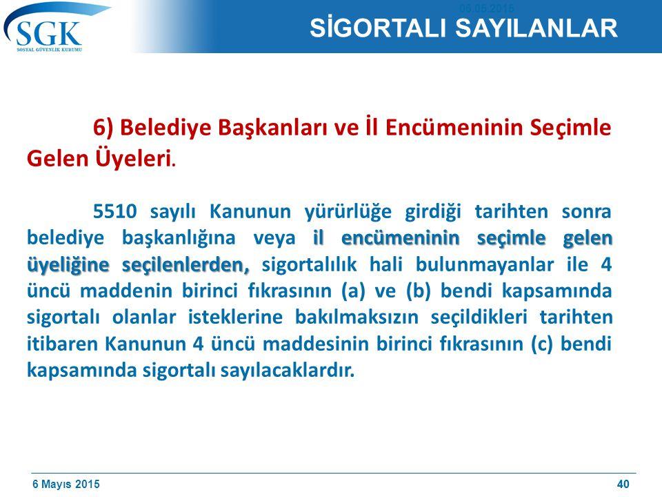 6) Belediye Başkanları ve İl Encümeninin Seçimle Gelen Üyeleri.