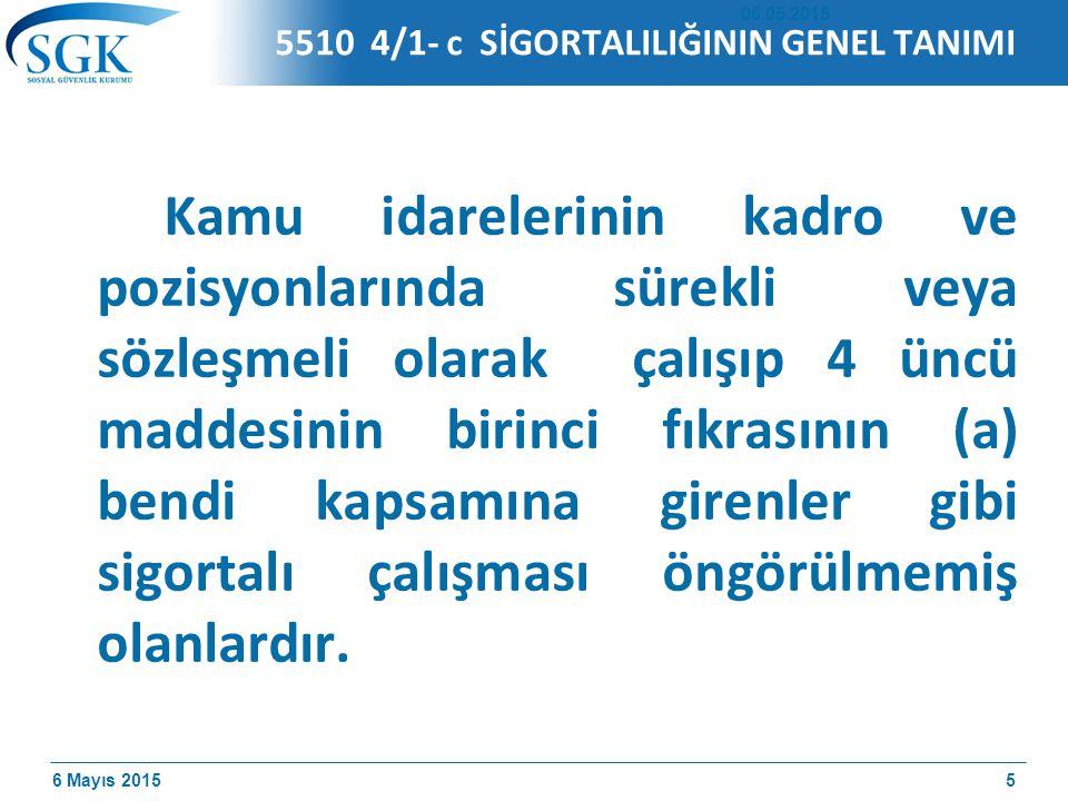 5510 4/1- c SİGORTALILIĞININ GENEL TANIMI