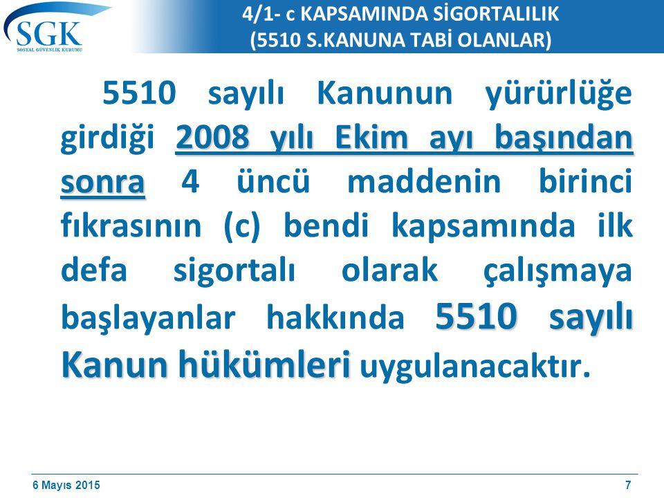 4/1- c KAPSAMINDA SİGORTALILIK (5510 S.KANUNA TABİ OLANLAR)