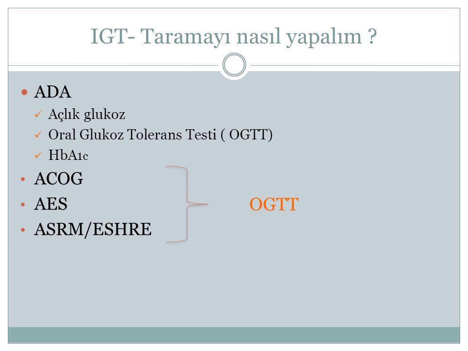 IGT- Taramayı nasıl yapalım