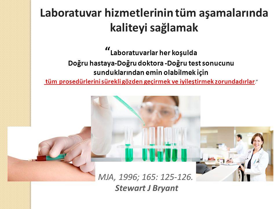 Laboratuvar hizmetlerinin tüm aşamalarında kaliteyi sağlamak