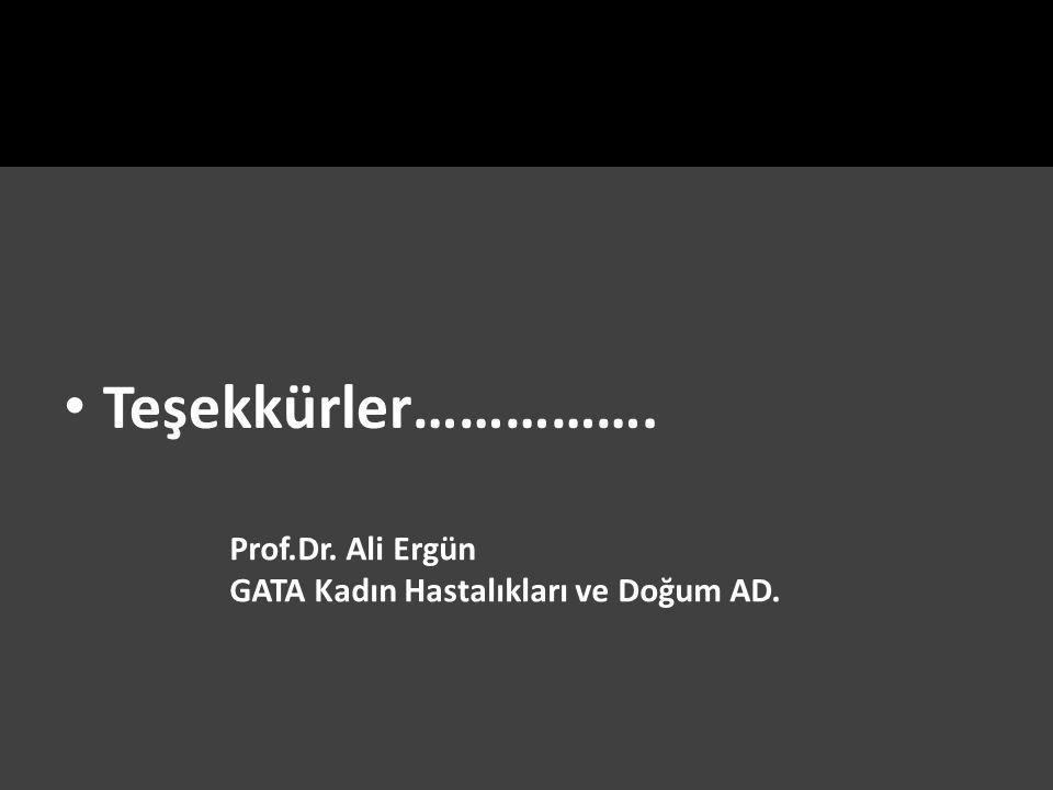 Teşekkürler……………. Prof.Dr. Ali Ergün