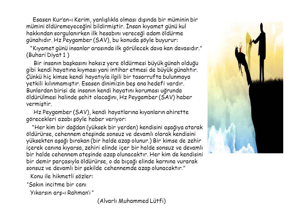 Esasen Kur'an-ı Kerim, yanlışlıkla olması dışında bir müminin bir mümini öldüremeyeceğini bildirmiştir. İnsan kıyamet günü kul hakkından sorgulanırken ilk hesabını vereceği adam öldürme günahıdır. Hz Peygamber (SAV), bu konuda şöyle buyurur:
