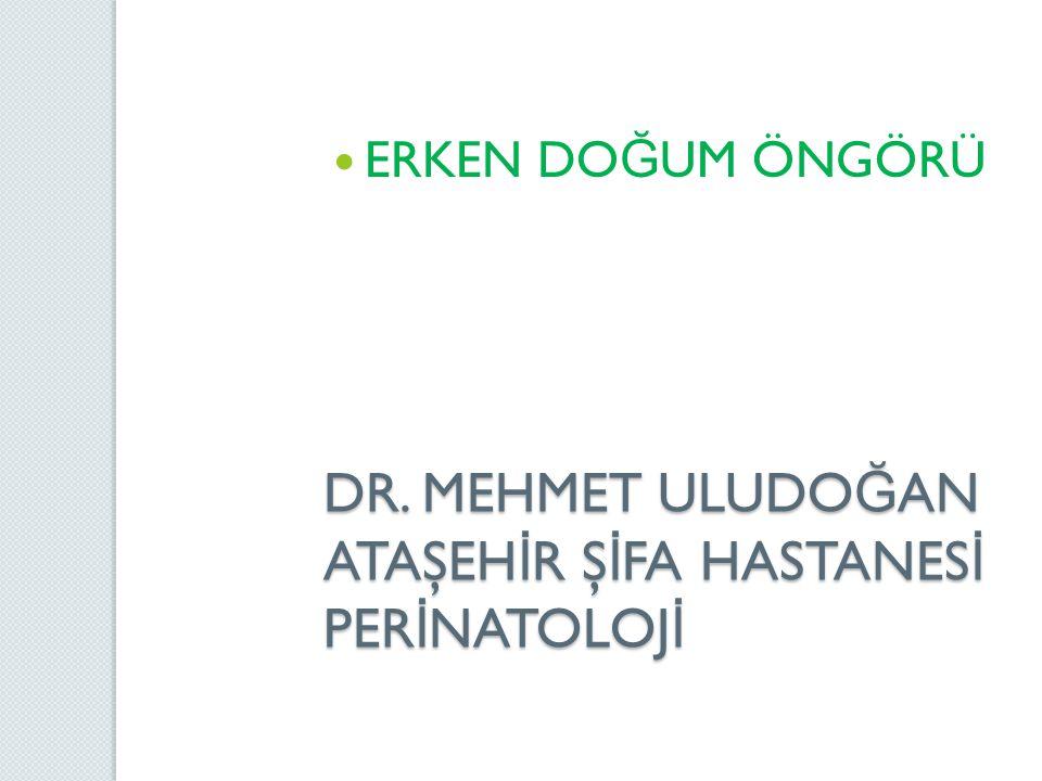 DR. MEHMET ULUDOĞAN ATAŞEHİR ŞİFA HASTANESİ PERİNATOLOJİ
