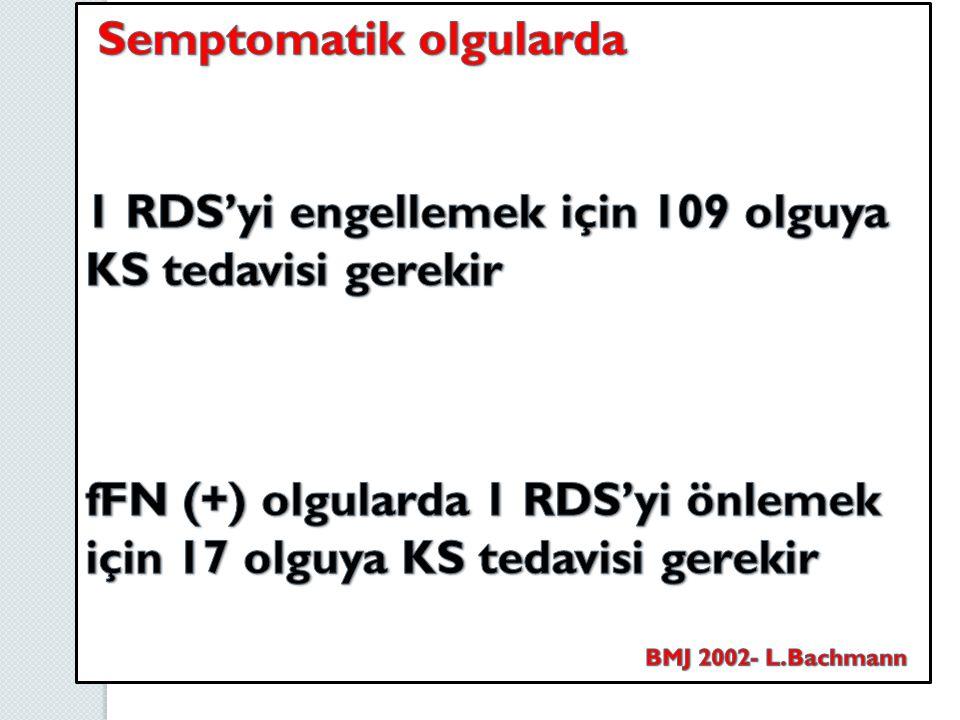 1 RDS'yi engellemek için 109 olguya KS tedavisi gerekir