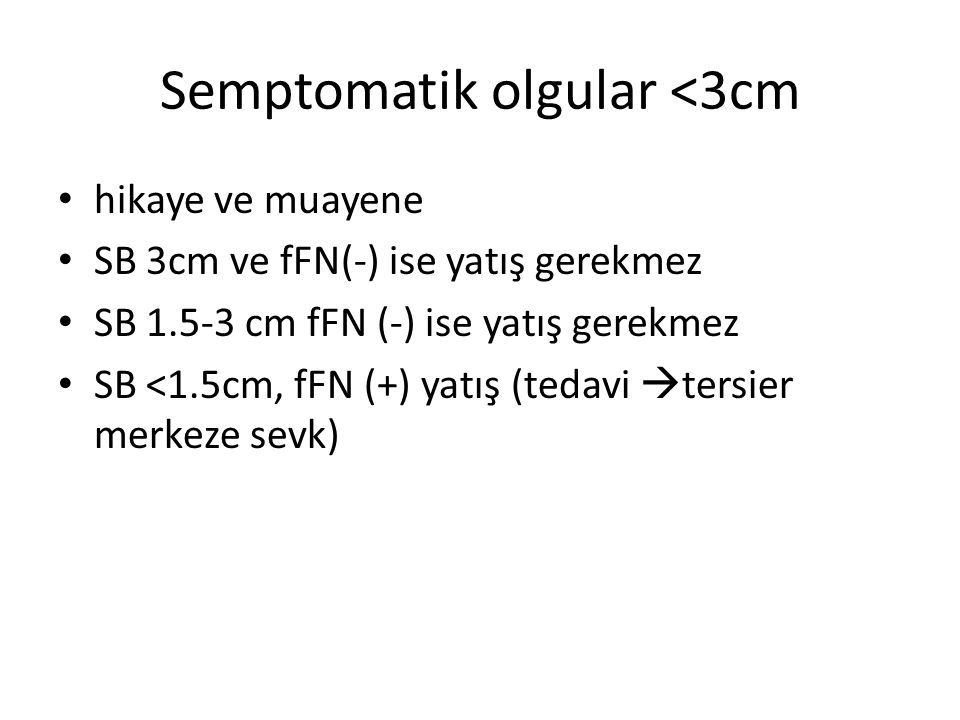 Semptomatik olgular <3cm