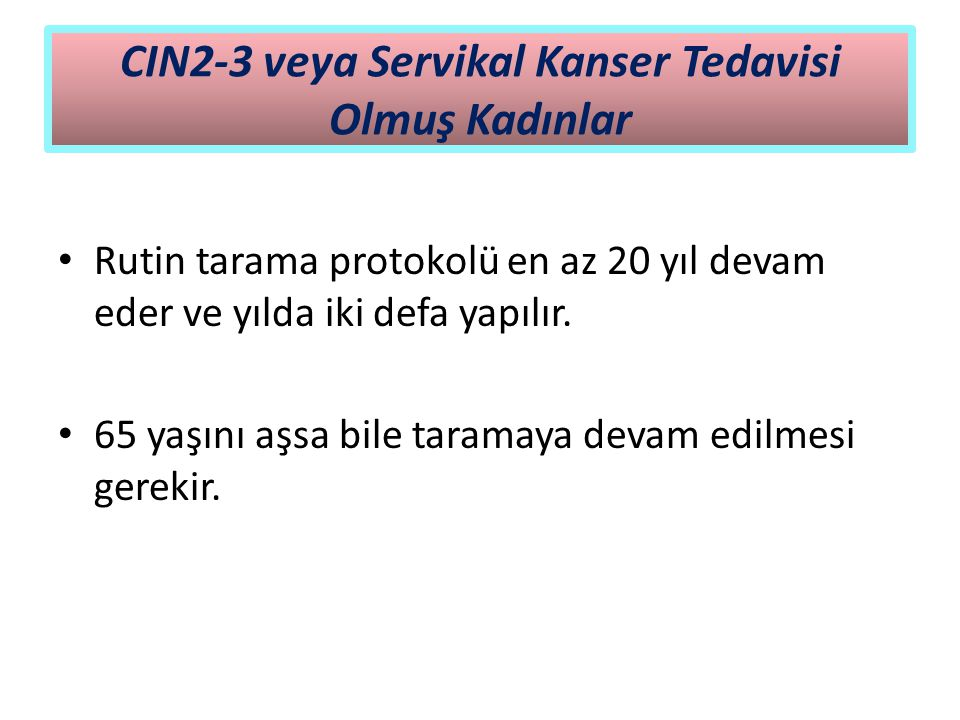 CIN2-3 veya Servikal Kanser Tedavisi Olmuş Kadınlar