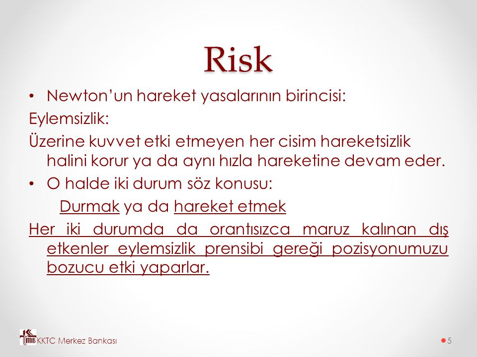 Risk Newton'un hareket yasalarının birincisi: Eylemsizlik: