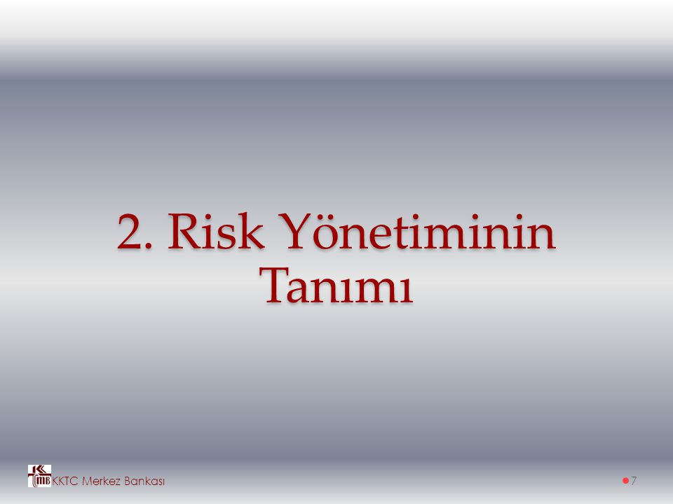 2. Risk Yönetiminin Tanımı