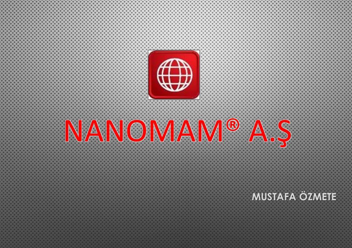 NANOMAM® a.ş MUSTAFA ÖZMETE