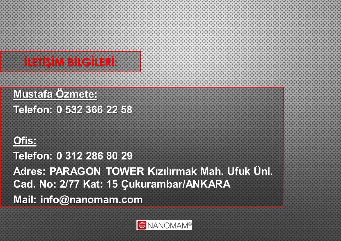 İLETİŞİM BİLGİLERİ: Mustafa Özmete: Telefon: 0 532 366 22 58 Ofis: