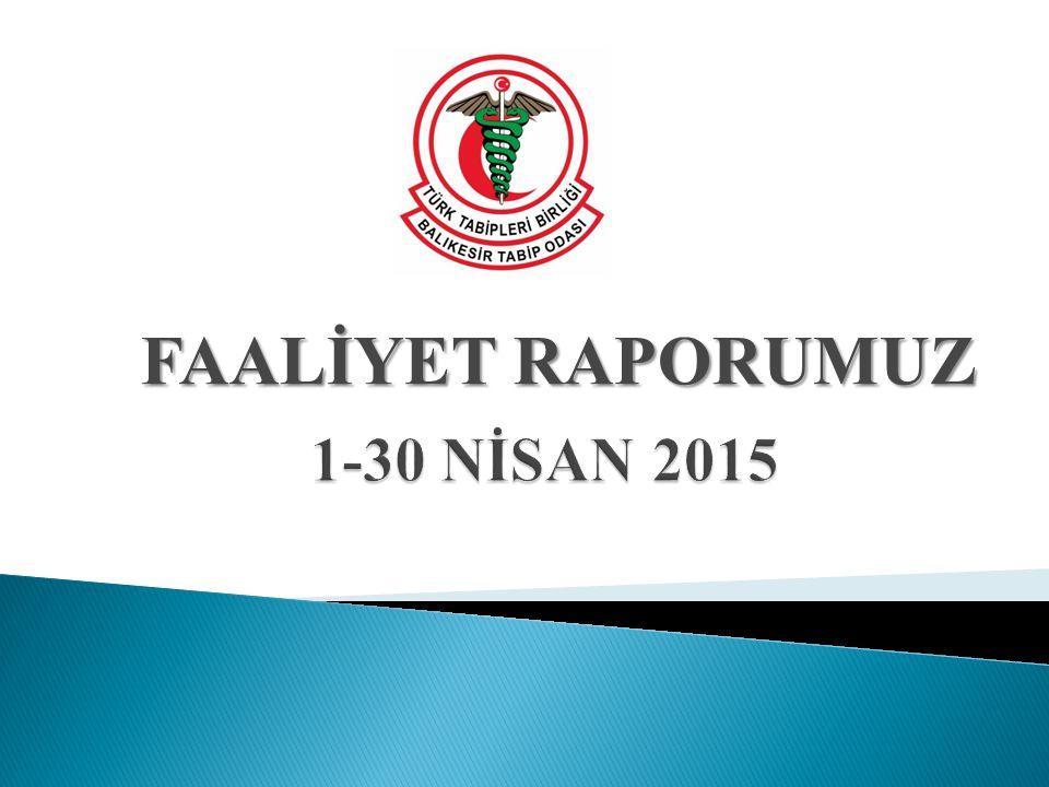FAALİYET RAPORUMUZ 1-30 NİSAN 2015