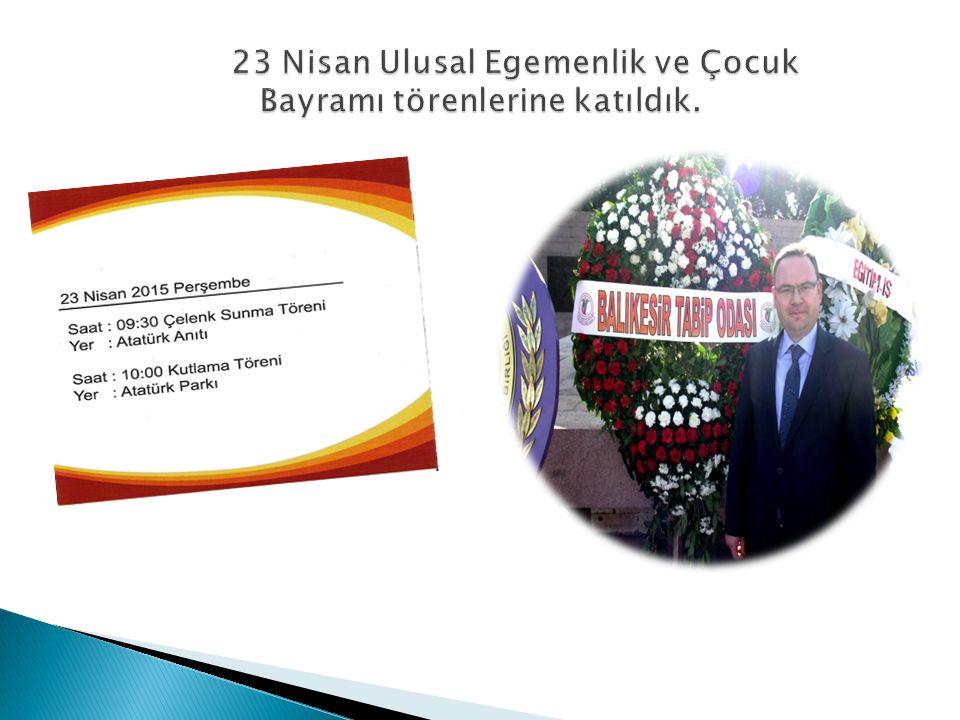 23 Nisan Ulusal Egemenlik ve Çocuk Bayramı törenlerine katıldık.