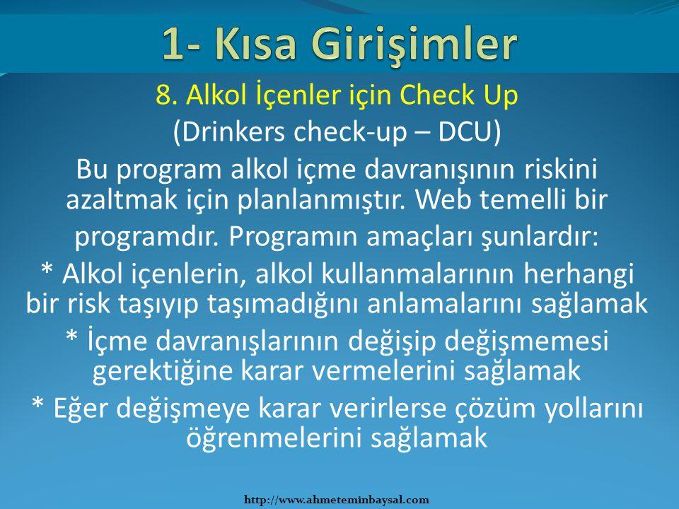 1- Kısa Girişimler 8. Alkol İçenler için Check Up