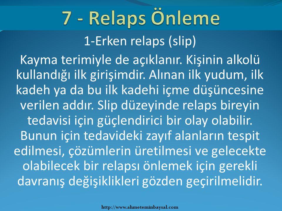 7 - Relaps Önleme 1-Erken relaps (slip)