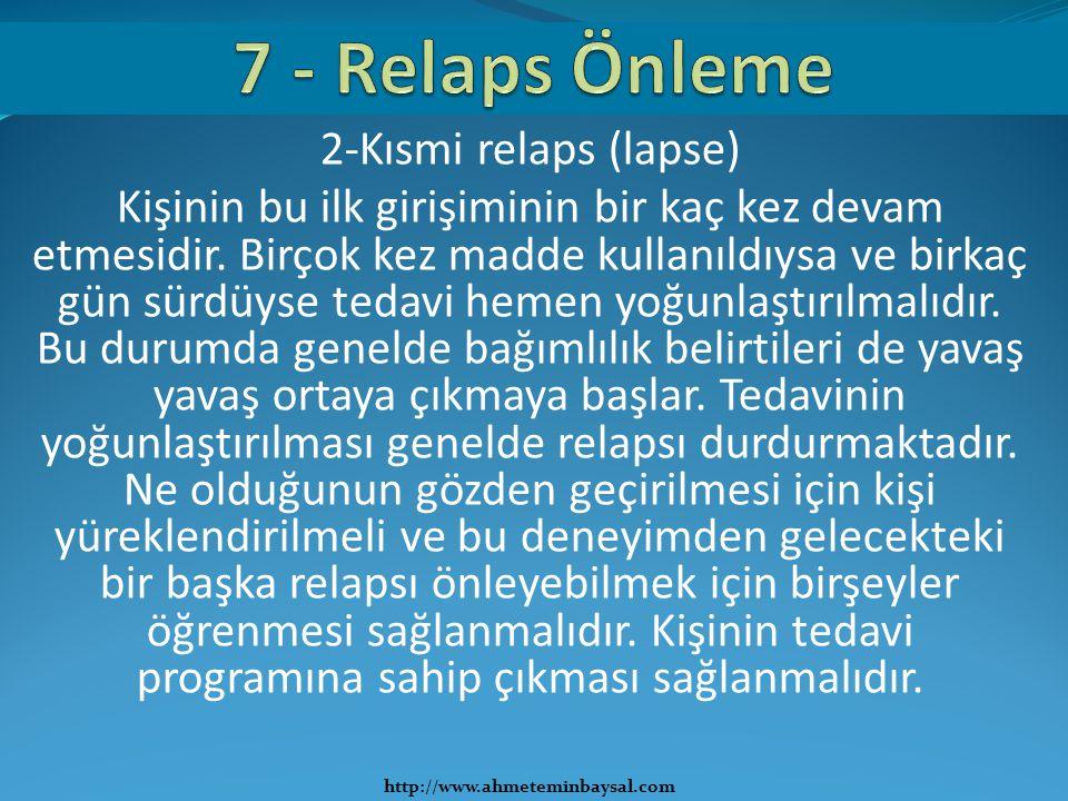 7 - Relaps Önleme 2-Kısmi relaps (lapse)