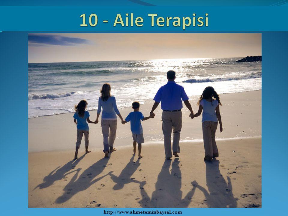 10 - Aile Terapisi http://www.ahmeteminbaysal.com