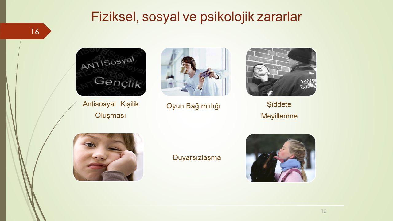 Fiziksel, sosyal ve psikolojik zararlar