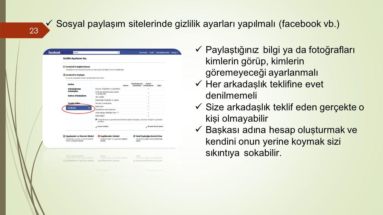 Sosyal paylaşım sitelerinde gizlilik ayarları yapılmalı (facebook vb.)