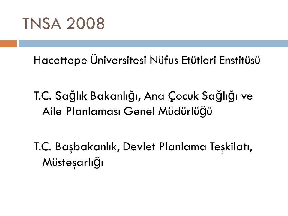 TNSA 2008 Hacettepe Üniversitesi Nüfus Etütleri Enstitüsü