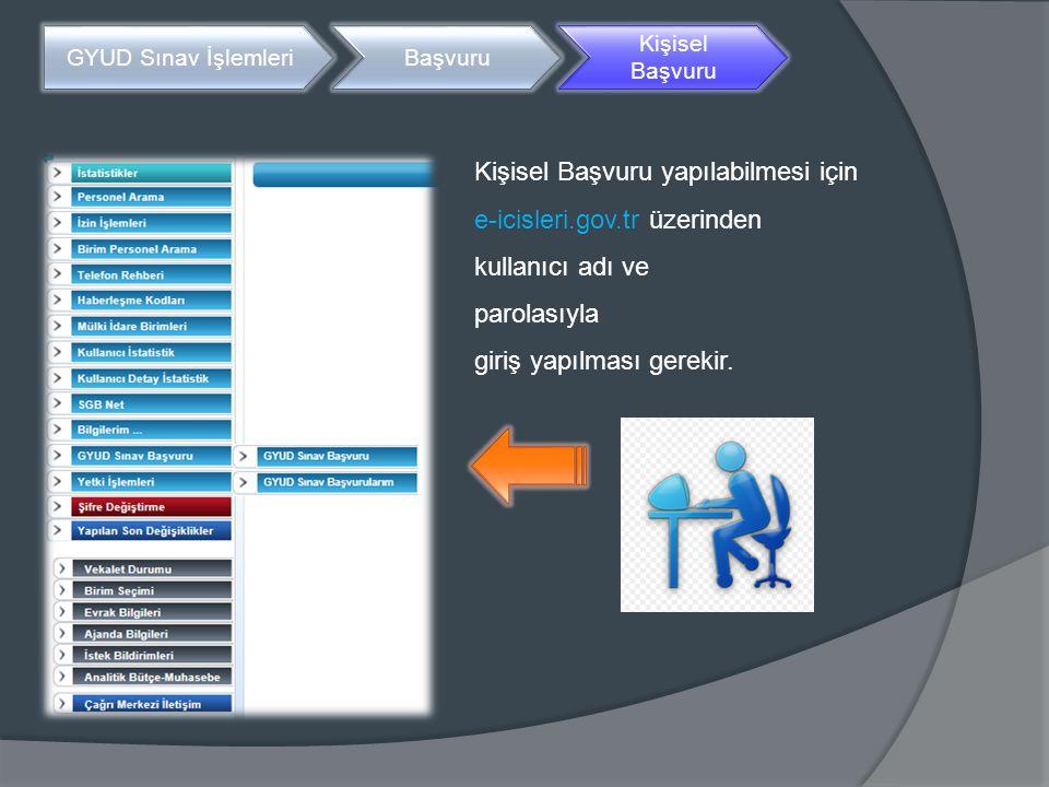 Kişisel Başvuru yapılabilmesi için e-icisleri.gov.tr üzerinden