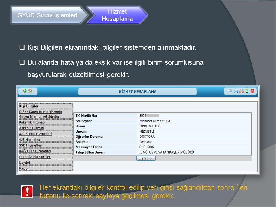 Kişi Bilgileri ekranındaki bilgiler sistemden alınmaktadır.