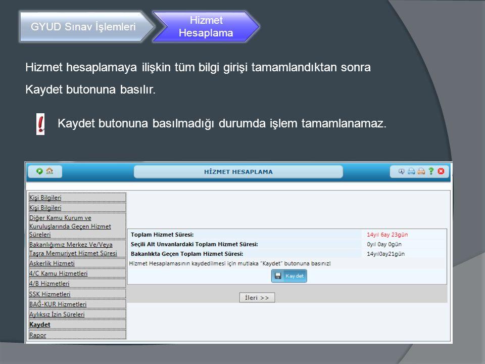 Kaydet butonuna basılmadığı durumda işlem tamamlanamaz.