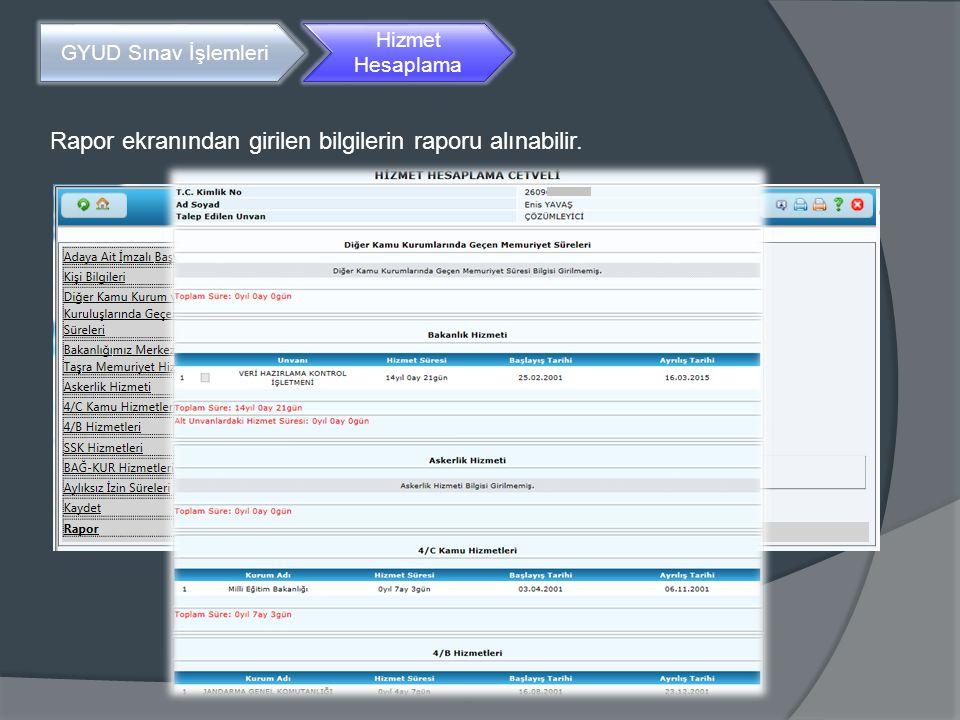 Rapor ekranından girilen bilgilerin raporu alınabilir.