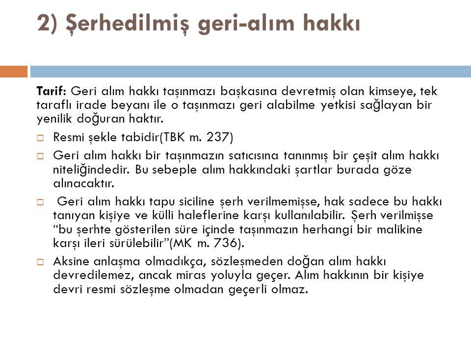 2) Şerhedilmiş geri-alım hakkı
