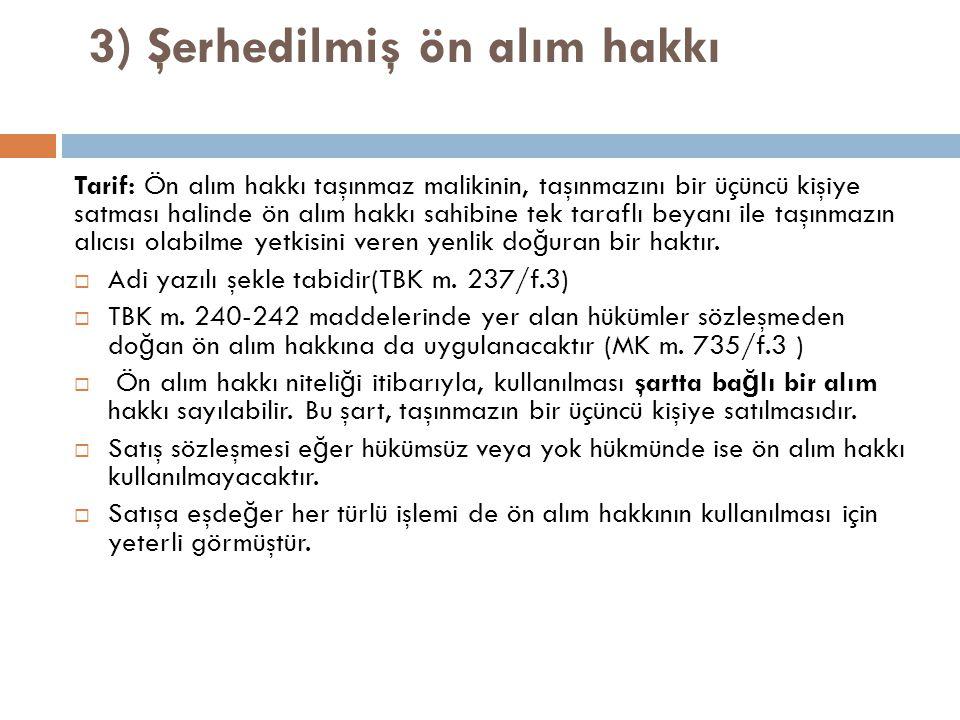 3) Şerhedilmiş ön alım hakkı