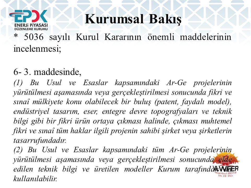 Kurumsal Bakış * 5036 sayılı Kurul Kararının önemli maddelerinin incelenmesi; 6- 3. maddesinde,