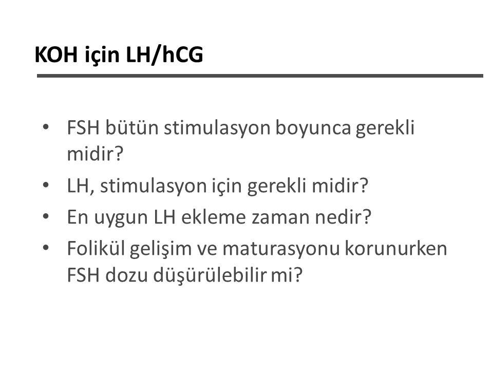 KOH için LH/hCG FSH bütün stimulasyon boyunca gerekli midir