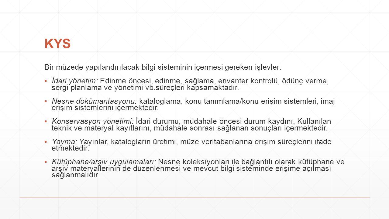 KYS Bir müzede yapılandırılacak bilgi sisteminin içermesi gereken işlevler: