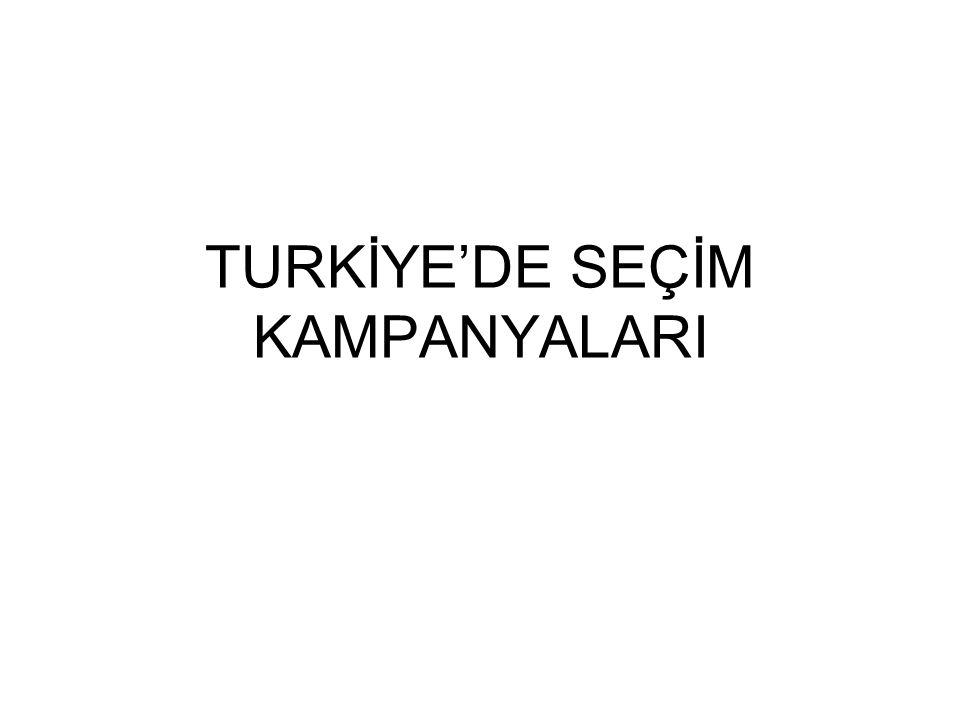 TURKİYE'DE SEÇİM KAMPANYALARI